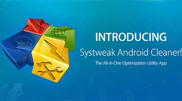 en iyi mobil cihaz gereksiz dosyaları silme uygulaması Systweak Android Cleaner